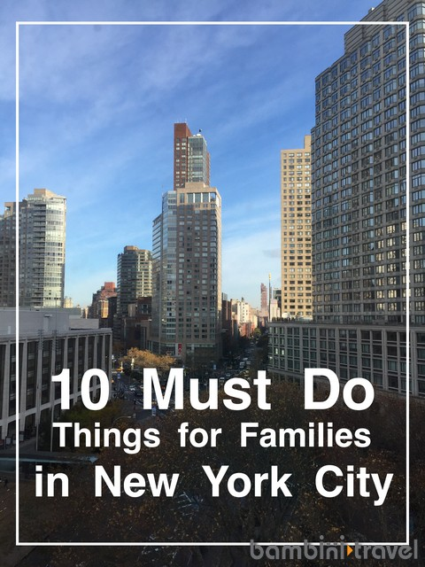 10 Must Do Things On A First Family Trip To New York City